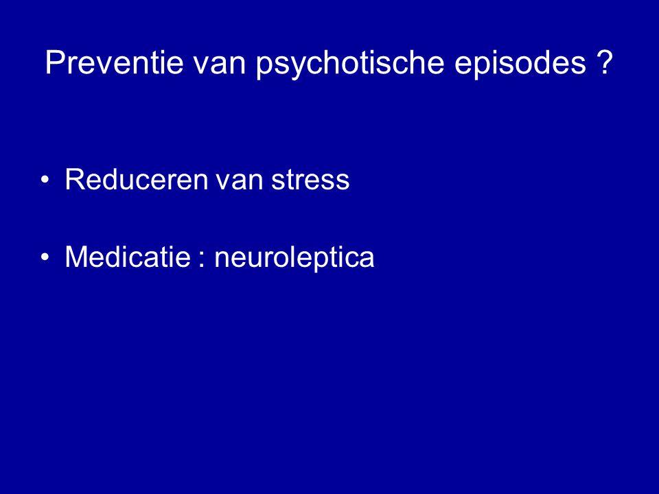 Preventie van psychotische episodes