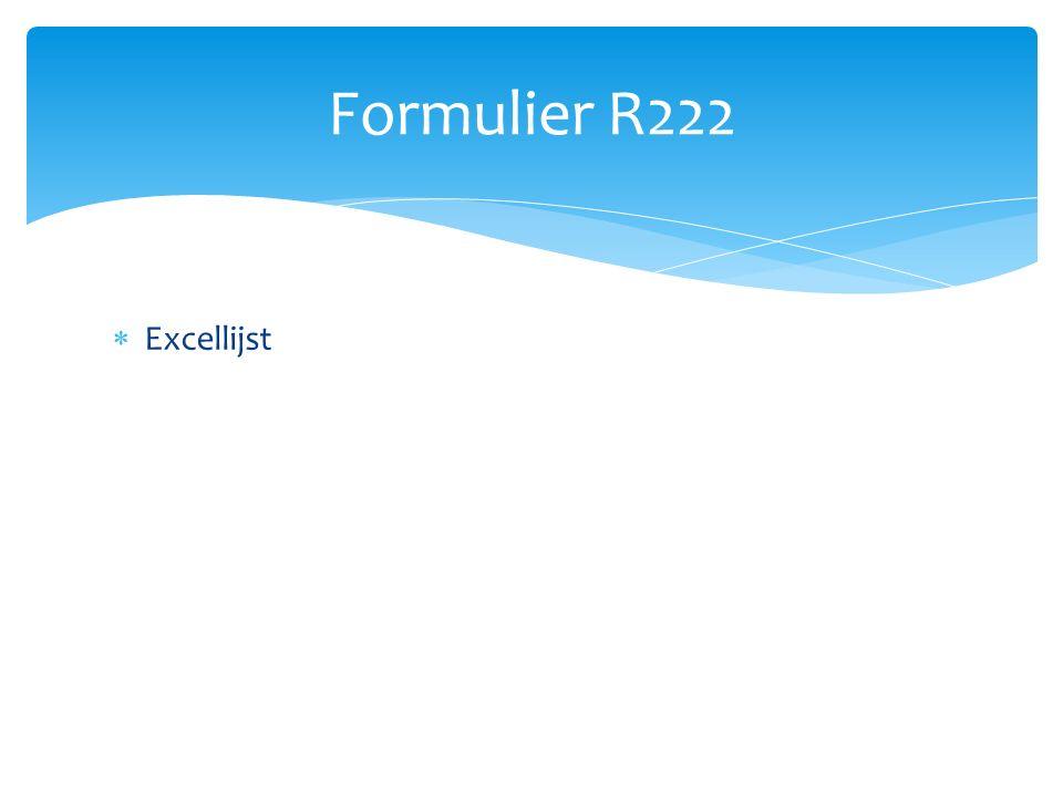 Formulier R222 Excellijst