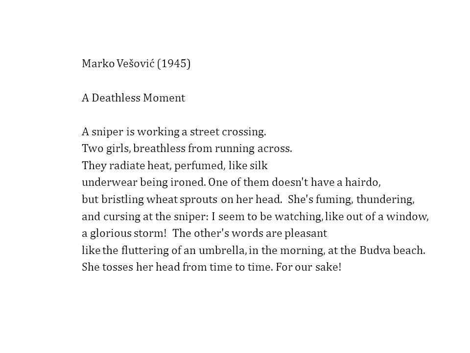 Marko Vešović (1945) A Deathless Moment. A sniper is working a street crossing. Two girls, breathless from running across.