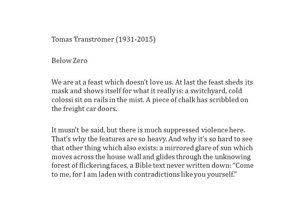 Tomas Tranströmer (1931-2015) Below Zero.