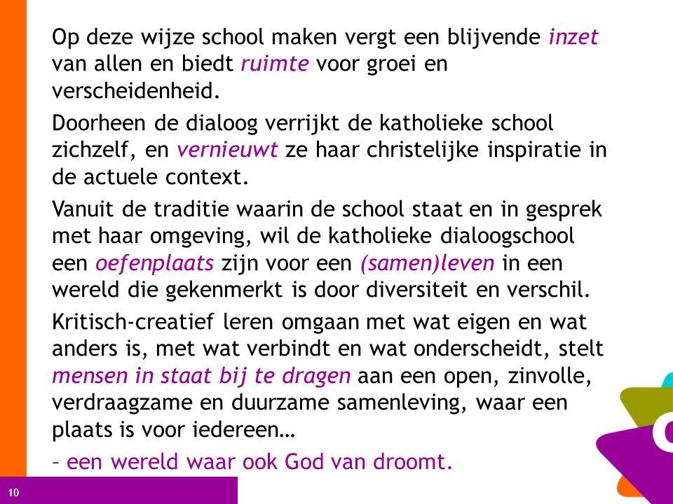 Op deze wijze school maken vergt een blijvende inzet van allen en biedt ruimte voor groei en verscheidenheid.