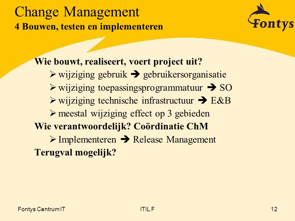 Change Management 4 Bouwen, testen en implementeren