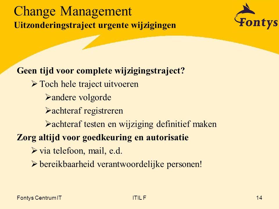Change Management Uitzonderingstraject urgente wijzigingen