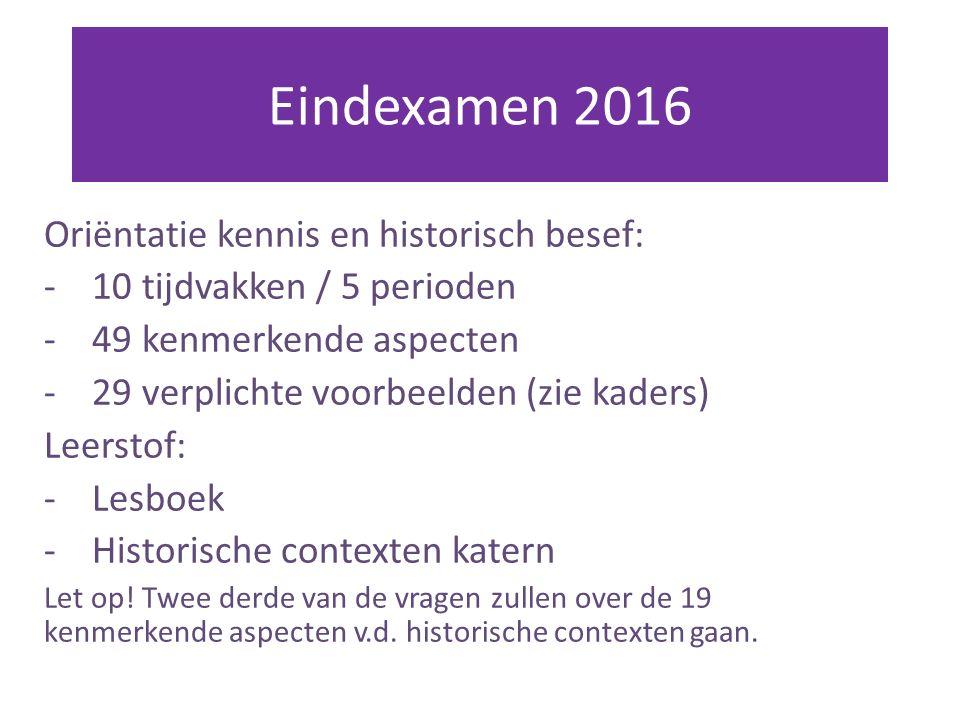 Eindexamen 2016 Oriëntatie kennis en historisch besef: