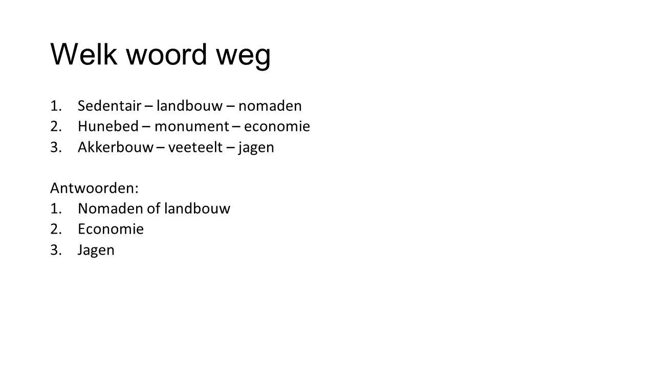 Welk woord weg Sedentair – landbouw – nomaden