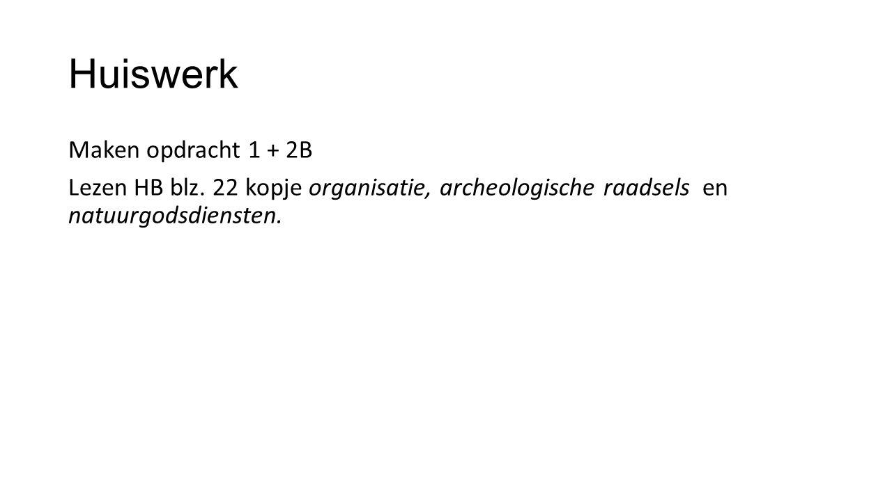 Huiswerk Maken opdracht 1 + 2B Lezen HB blz.