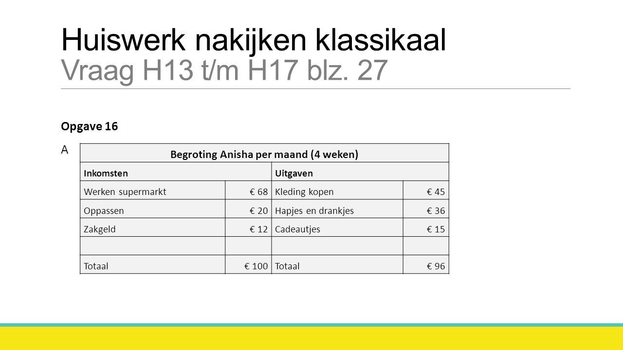 Huiswerk nakijken klassikaal Vraag H13 t/m H17 blz. 27