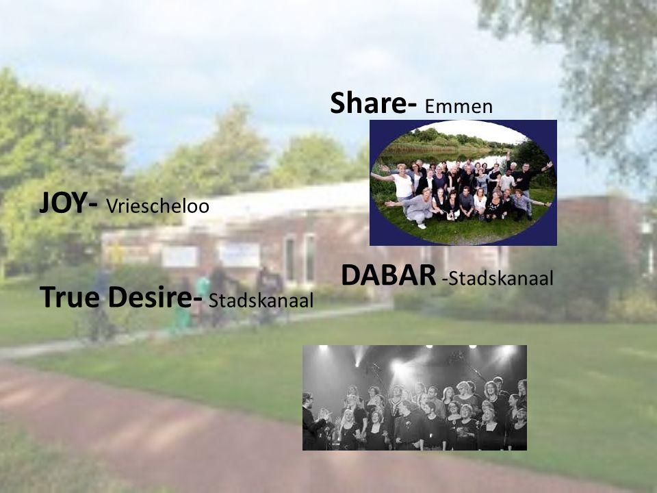 Share- Emmen JOY- Vriescheloo True Desire- Stadskanaal DABAR -Stadskanaal
