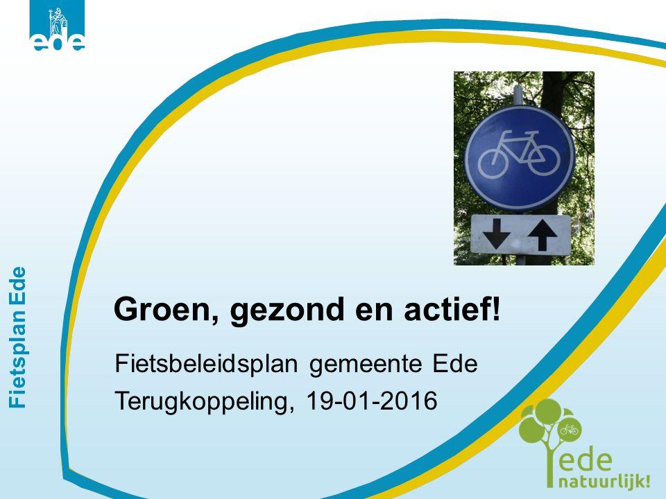 Groen, gezond en actief! Fietsbeleidsplan gemeente Ede
