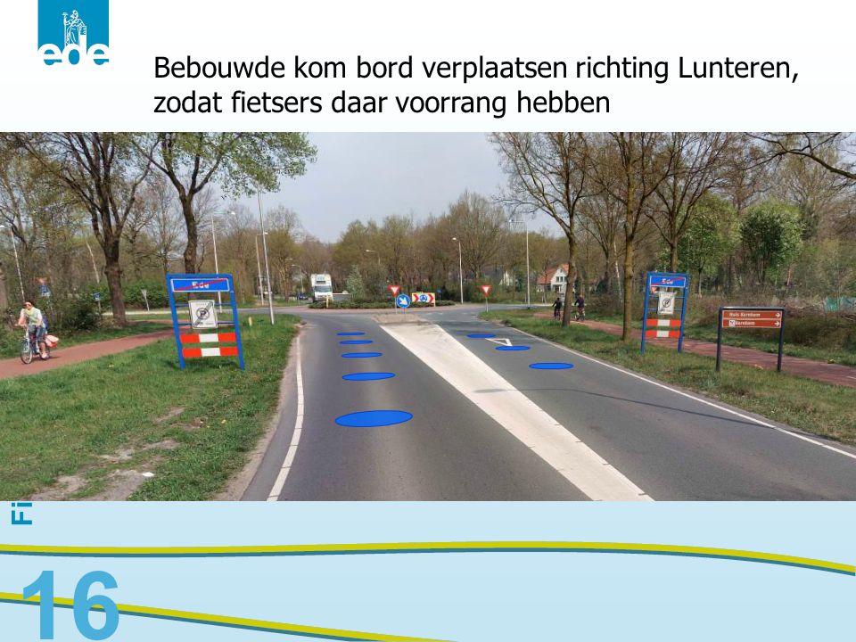 Bebouwde kom bord verplaatsen richting Lunteren, zodat fietsers daar voorrang hebben