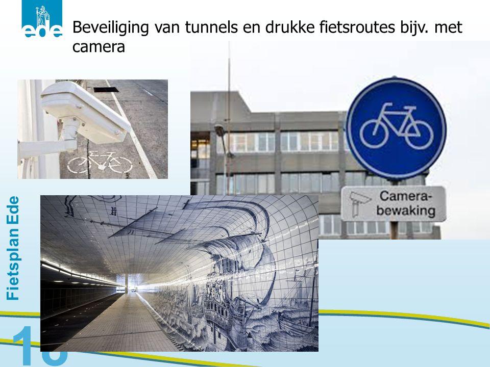 18 Beveiliging van tunnels en drukke fietsroutes bijv. met camera