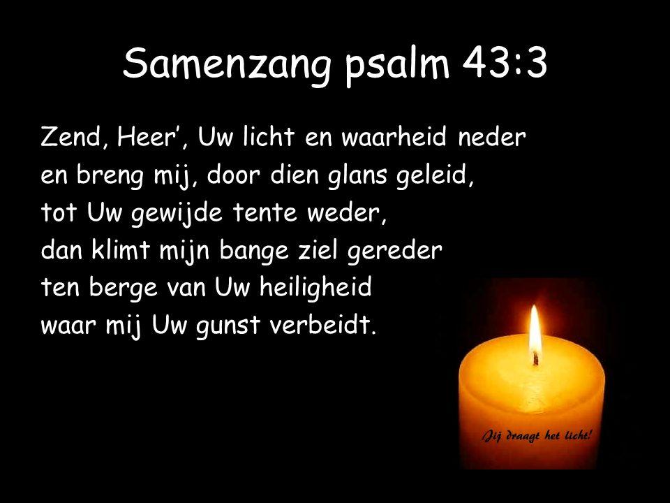 Samenzang psalm 43:3 Zend, Heer', Uw licht en waarheid neder