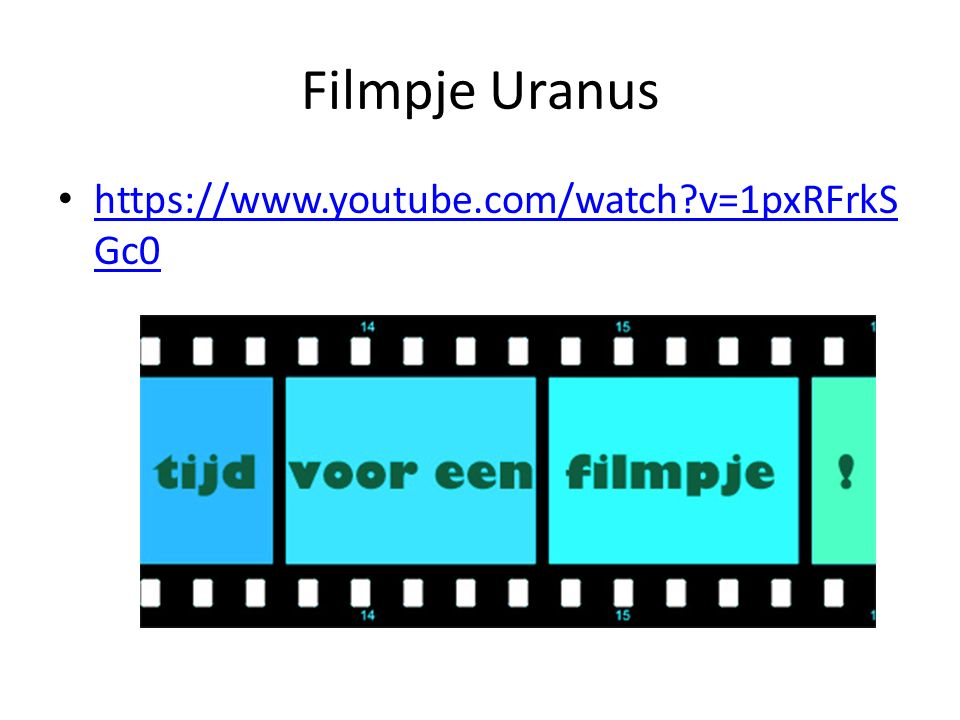 Filmpje Uranus https://www.youtube.com/watch v=1pxRFrkSGc0