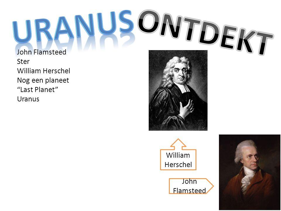 Uranus ONTDEKT John Flamsteed Ster William Herschel Nog een planeet