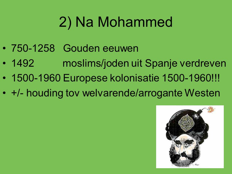 2) Na Mohammed 750-1258 Gouden eeuwen