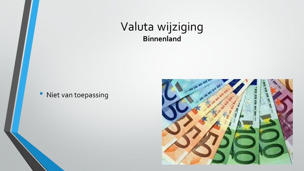 Valuta wijziging Binnenland