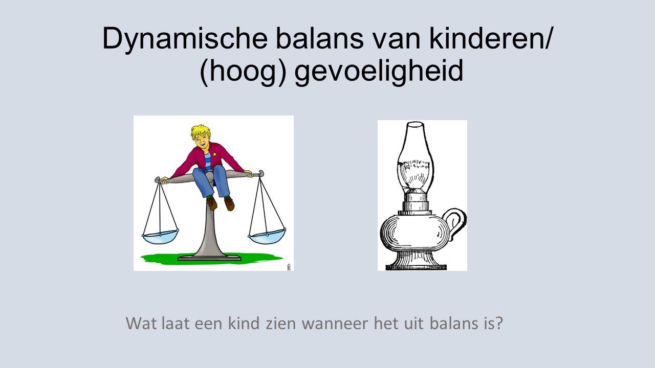 Dynamische balans van kinderen/ (hoog) gevoeligheid