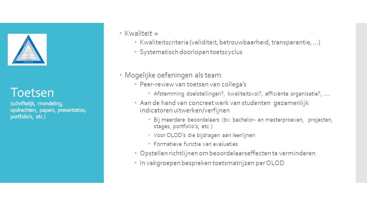 Kwaliteit = Kwaliteitscriteria (validiteit, betrouwbaarheid, transparantie, …) Systematisch doorlopen toetscyclus.