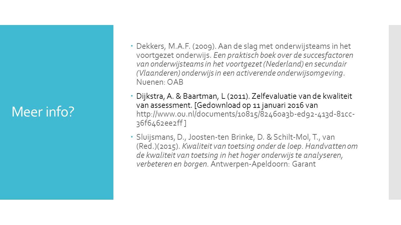 Dekkers, M.A.F. (2009). Aan de slag met onderwijsteams in het voortgezet onderwijs. Een praktisch boek over de succesfactoren van onderwijsteams in het voortgezet (Nederland) en secundair (Vlaanderen) onderwijs in een activerende onderwijsomgeving. Nuenen: OAB