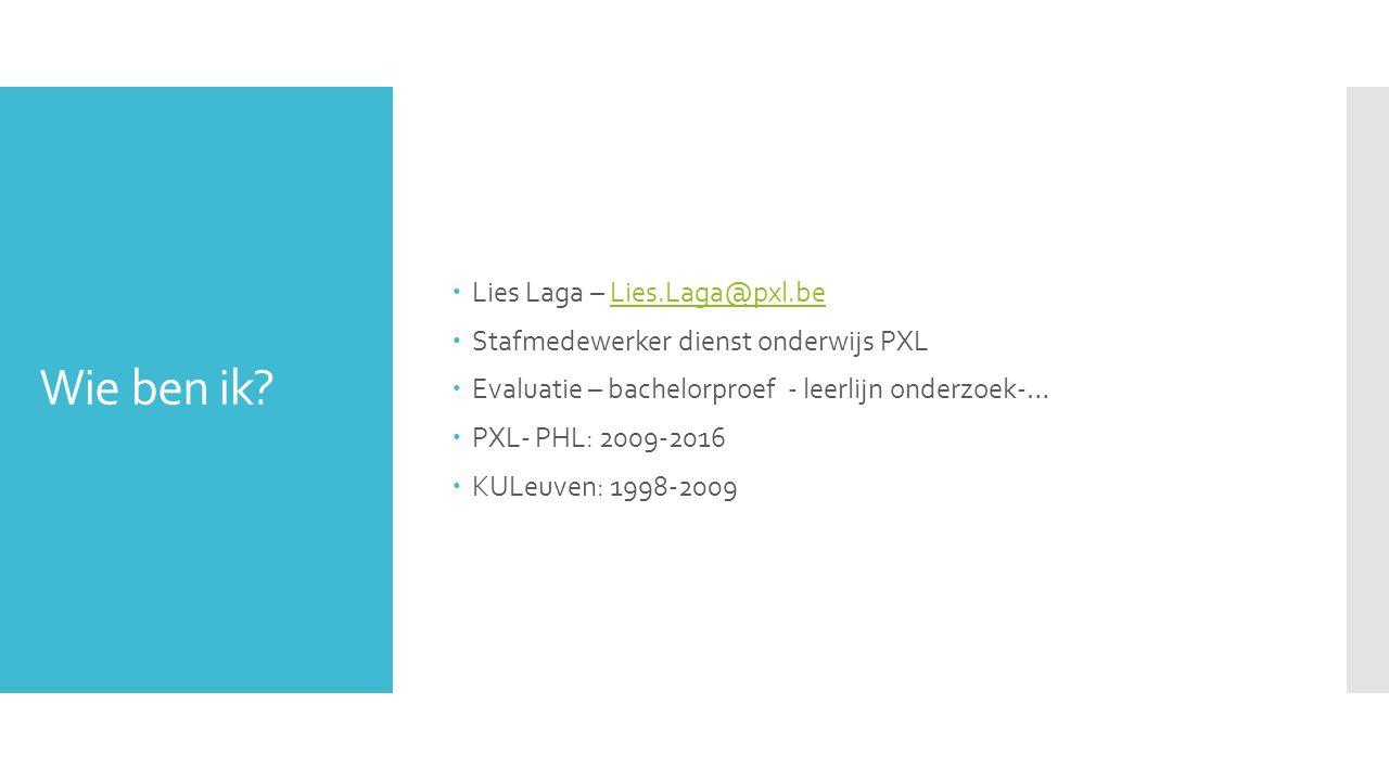 Wie ben ik Lies Laga – Lies.Laga@pxl.be