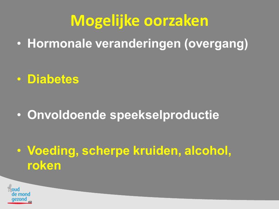 Mogelijke oorzaken Hormonale veranderingen (overgang) Diabetes