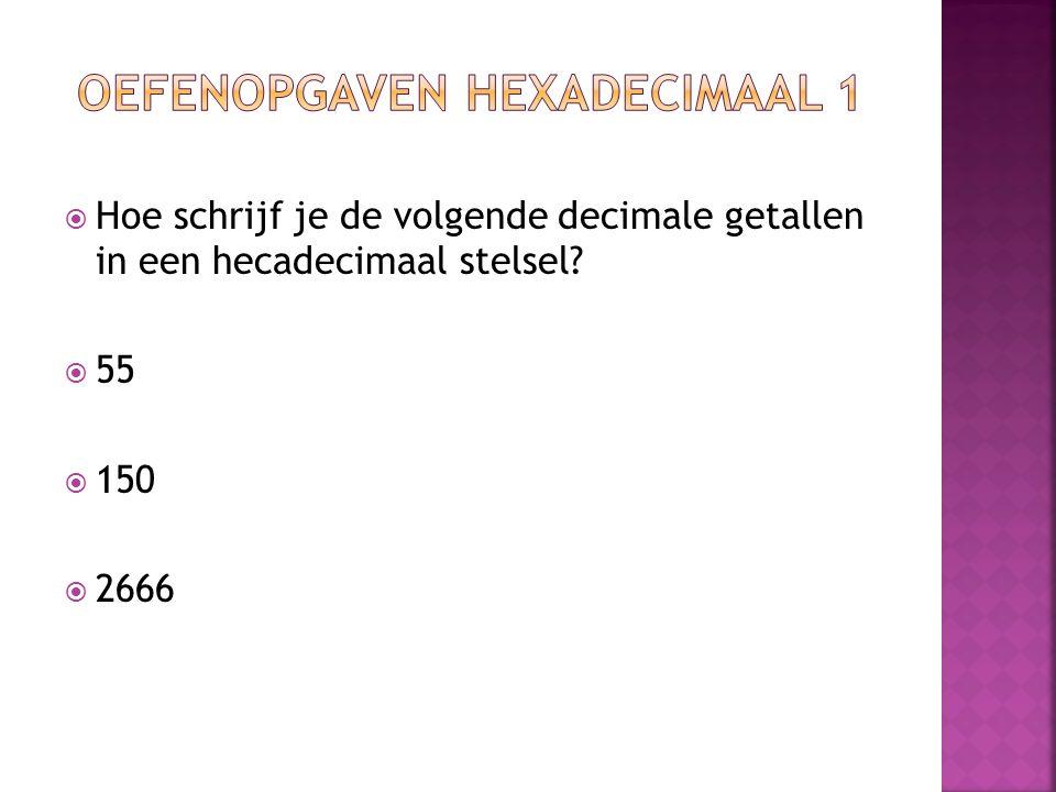 Oefenopgaven hexadecimaal 1