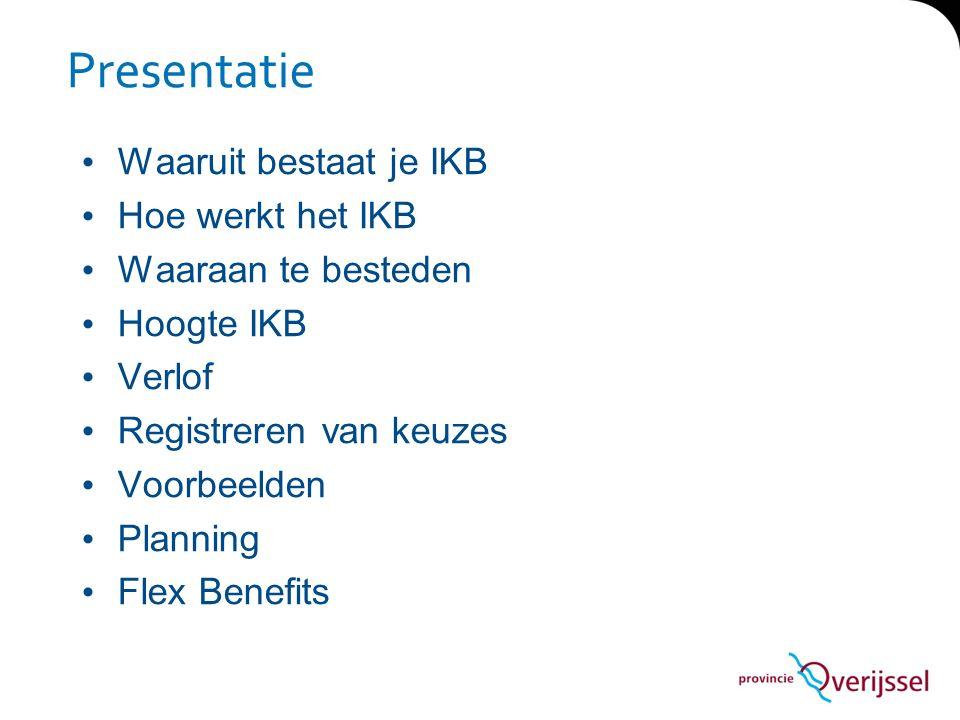 Presentatie Waaruit bestaat je IKB Hoe werkt het IKB