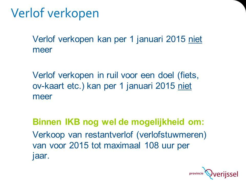 Verlof verkopen Verlof verkopen kan per 1 januari 2015 niet meer