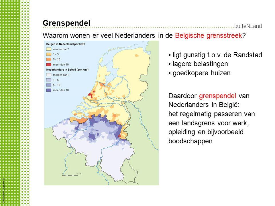 Grenspendel Waarom wonen er veel Nederlanders in de Belgische grensstreek ligt gunstig t.o.v. de Randstad.