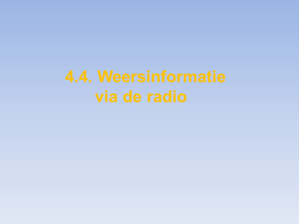 4.4. Weersinformatie via de radio