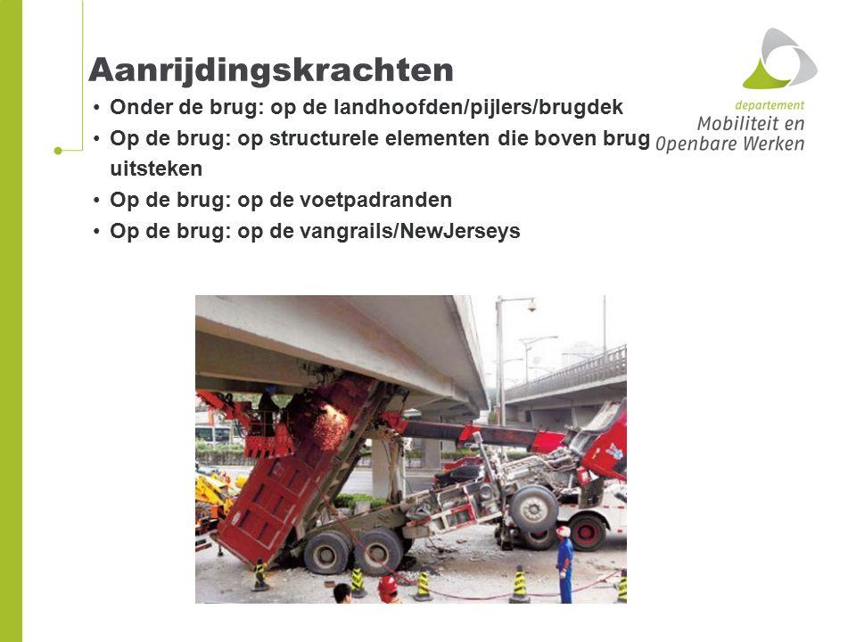 Aanrijdingskrachten Onder de brug: op de landhoofden/pijlers/brugdek