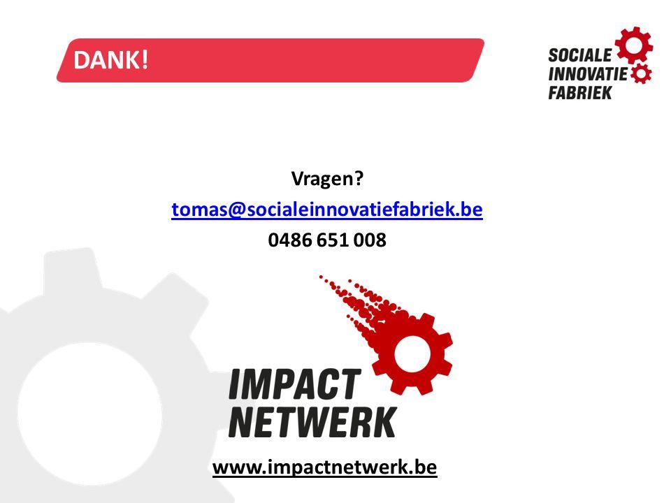 Wie en waarom Dank! www.impactnetwerk.be Vragen