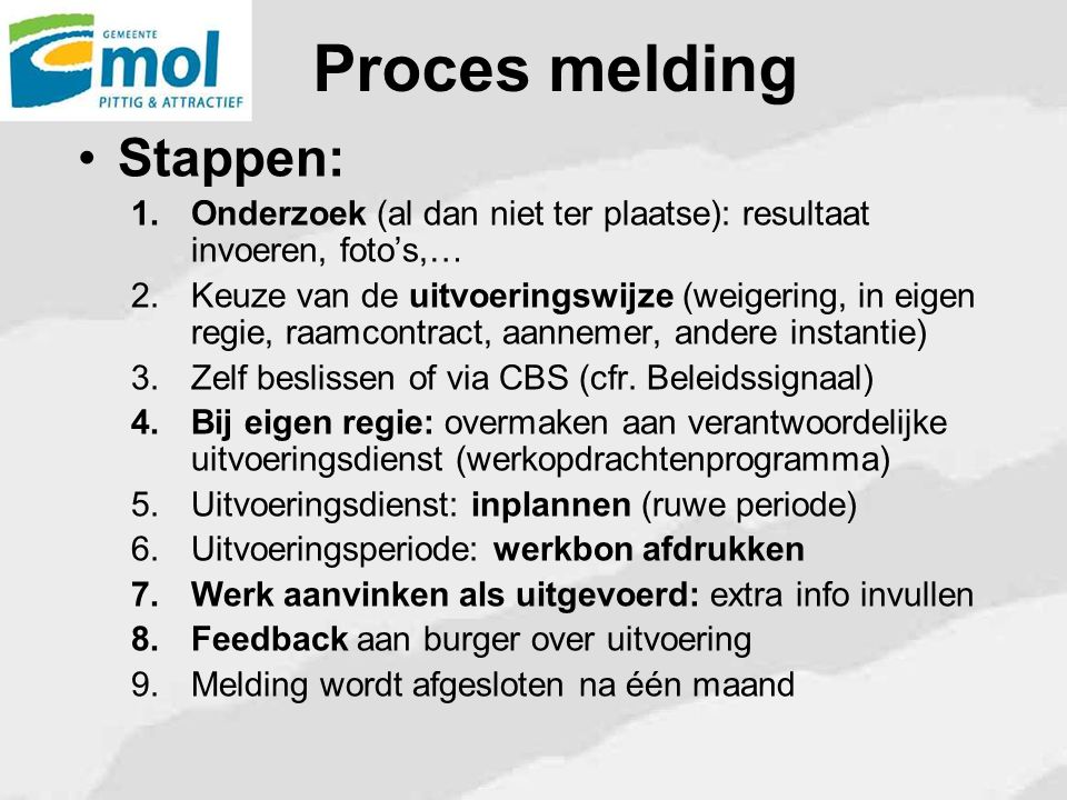 Proces melding Stappen:
