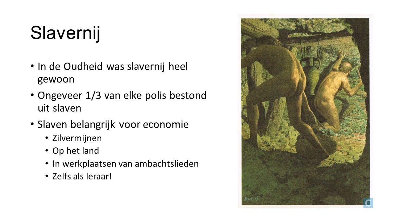 Slavernij In de Oudheid was slavernij heel gewoon