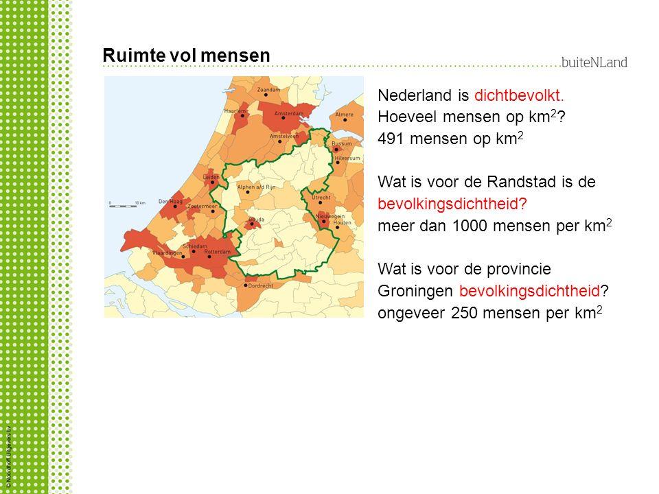 Ruimte vol mensen Nederland is dichtbevolkt. Hoeveel mensen op km2