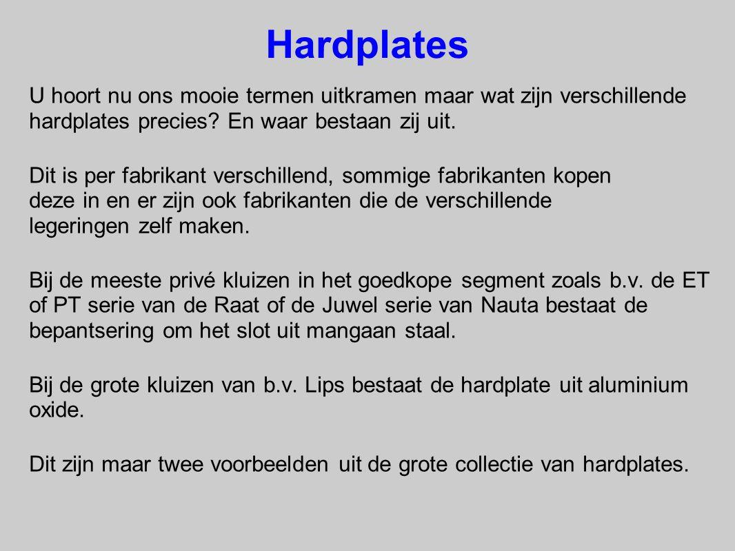 Hardplates U hoort nu ons mooie termen uitkramen maar wat zijn verschillende hardplates precies En waar bestaan zij uit.