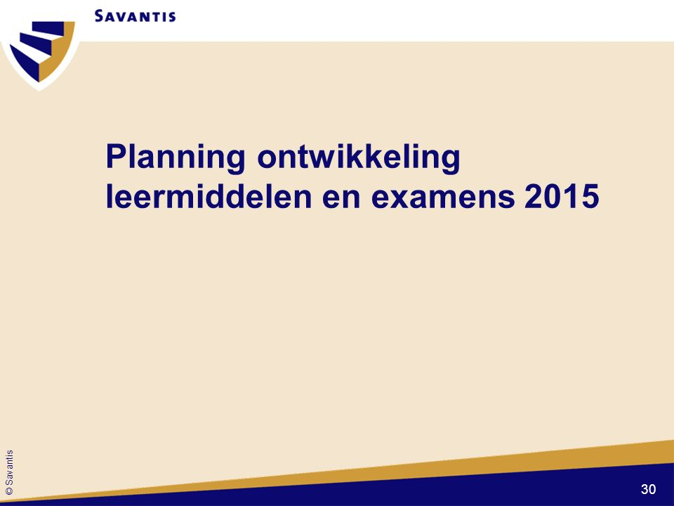 Planning ontwikkeling leermiddelen en examens 2015