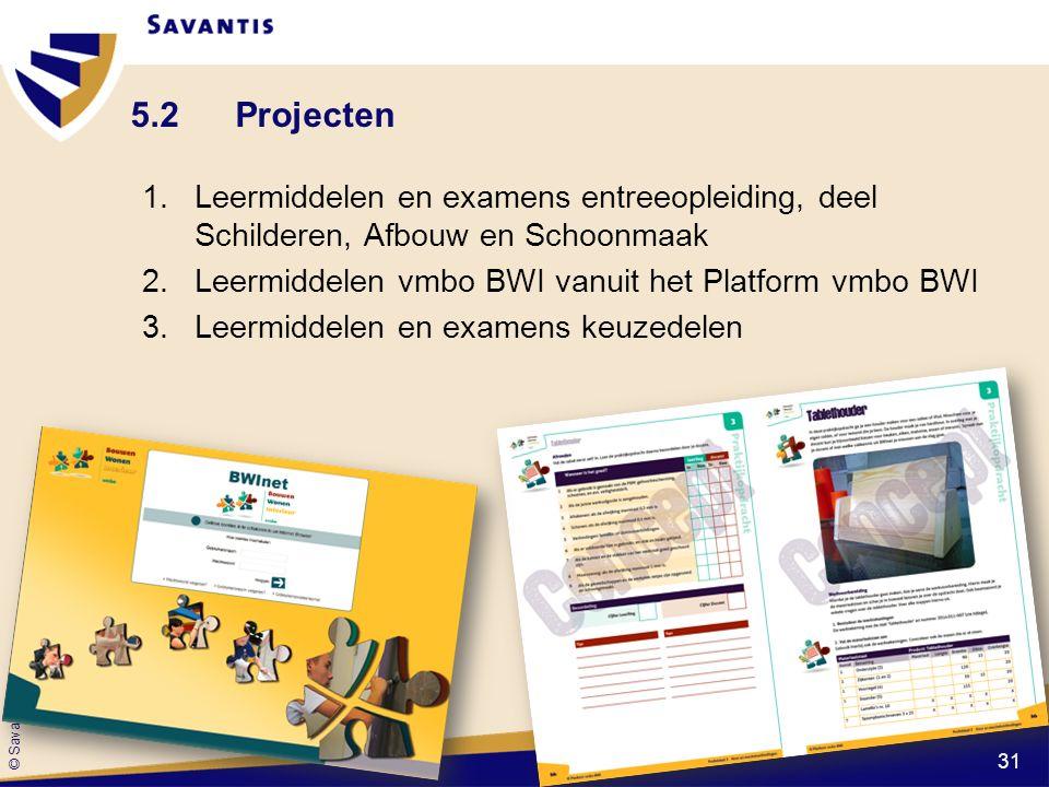 5.2 Projecten Leermiddelen en examens entreeopleiding, deel Schilderen, Afbouw en Schoonmaak. Leermiddelen vmbo BWI vanuit het Platform vmbo BWI.