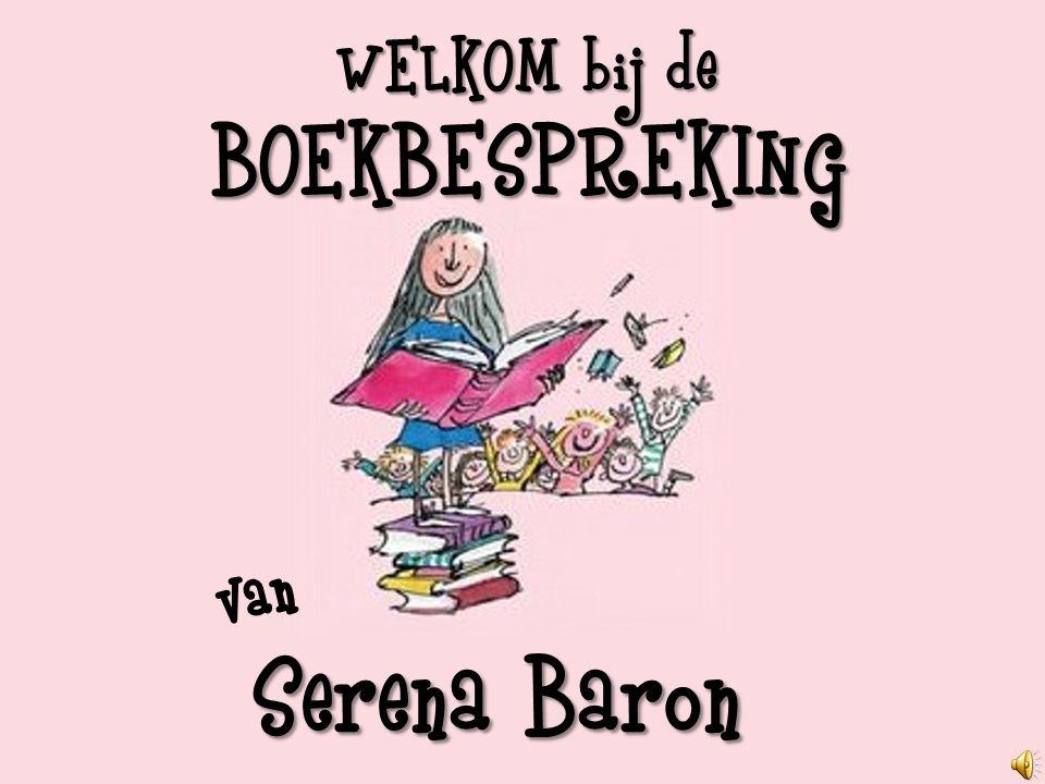 WELKOM bij de BOEKBESPREKING Van Serena Baron