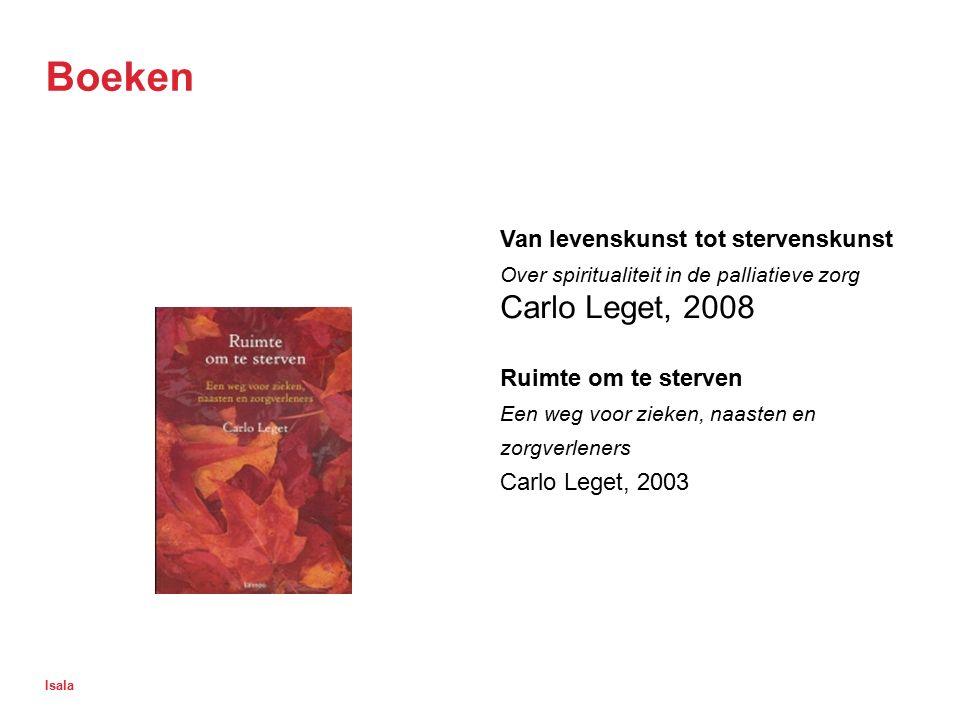 Boeken Carlo Leget, 2008 Van levenskunst tot stervenskunst