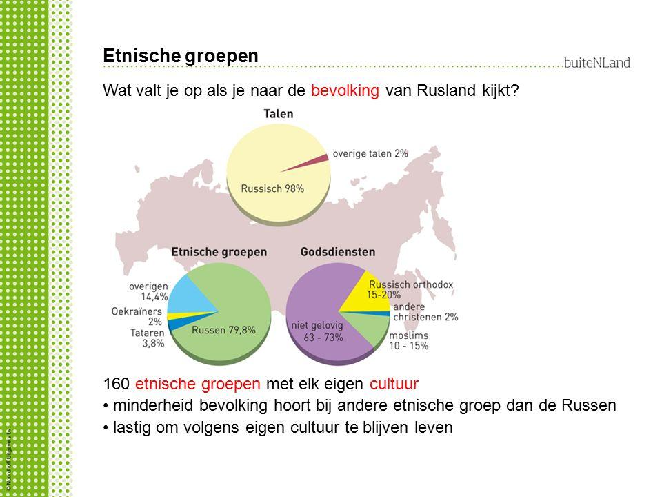 Etnische groepen Wat valt je op als je naar de bevolking van Rusland kijkt 160 etnische groepen met elk eigen cultuur.