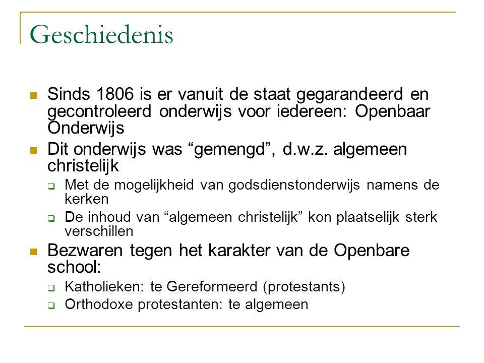 Geschiedenis Sinds 1806 is er vanuit de staat gegarandeerd en gecontroleerd onderwijs voor iedereen: Openbaar Onderwijs.