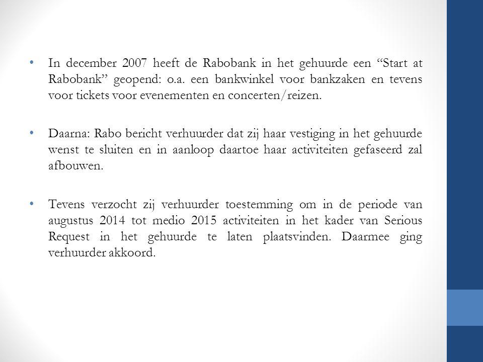 In december 2007 heeft de Rabobank in het gehuurde een Start at Rabobank geopend: o.a. een bankwinkel voor bankzaken en tevens voor tickets voor evenementen en concerten/reizen.