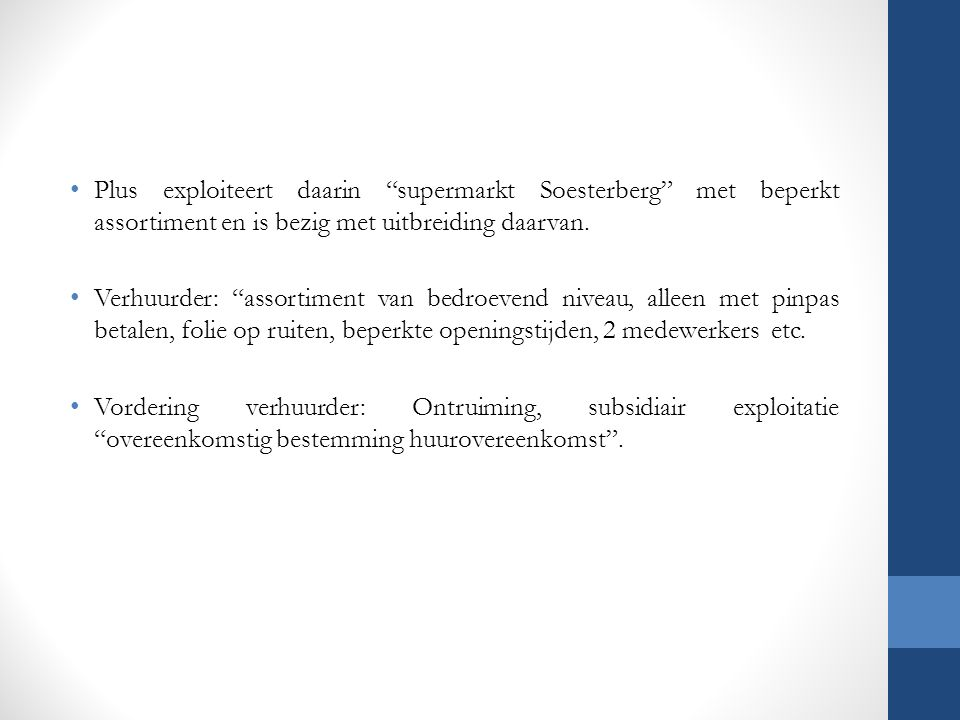 Plus exploiteert daarin supermarkt Soesterberg met beperkt assortiment en is bezig met uitbreiding daarvan.
