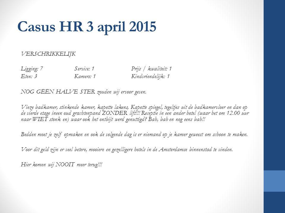 Casus HR 3 april 2015 VERSCHRIKKELIJK