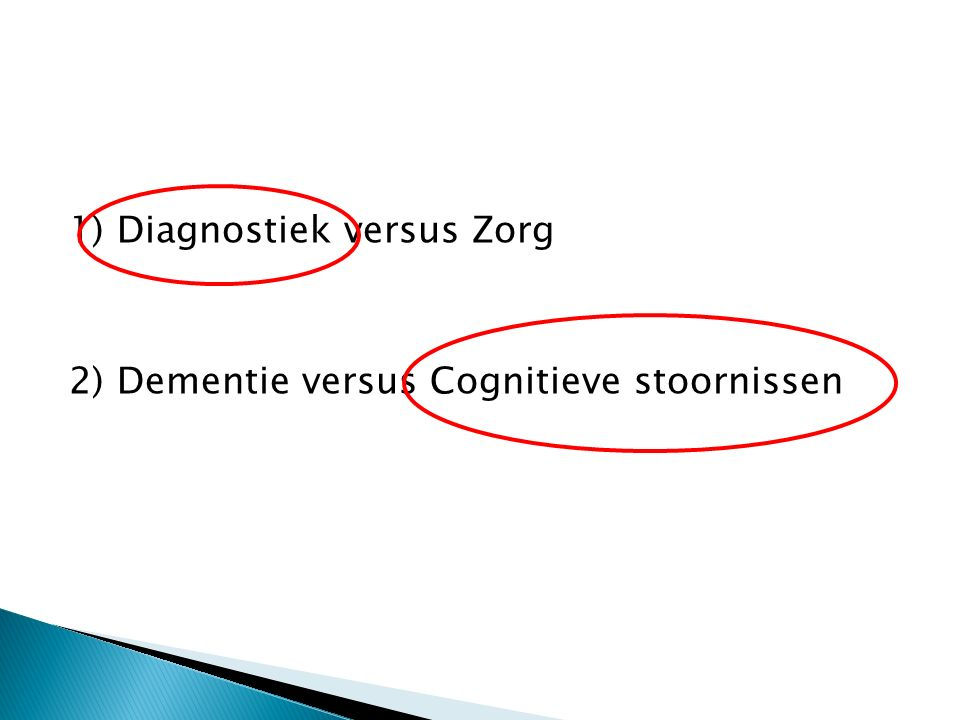1) Diagnostiek versus Zorg