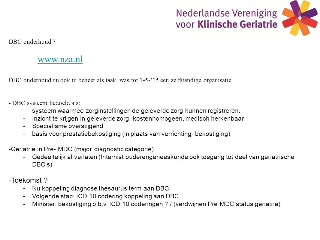 www.nza.nl Toekomst DBC onderhoud