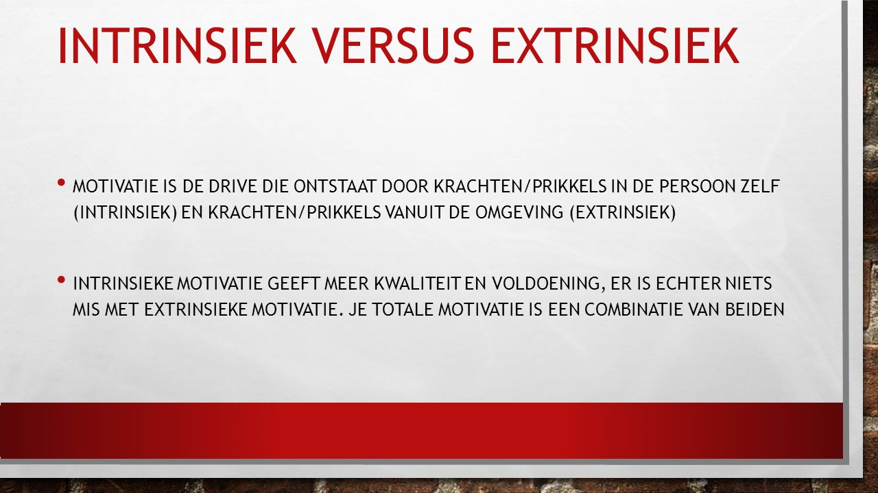 Intrinsiek versus extrinsiek