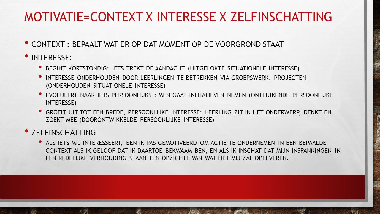 Motivatie=context x interesse x zelfinschatting