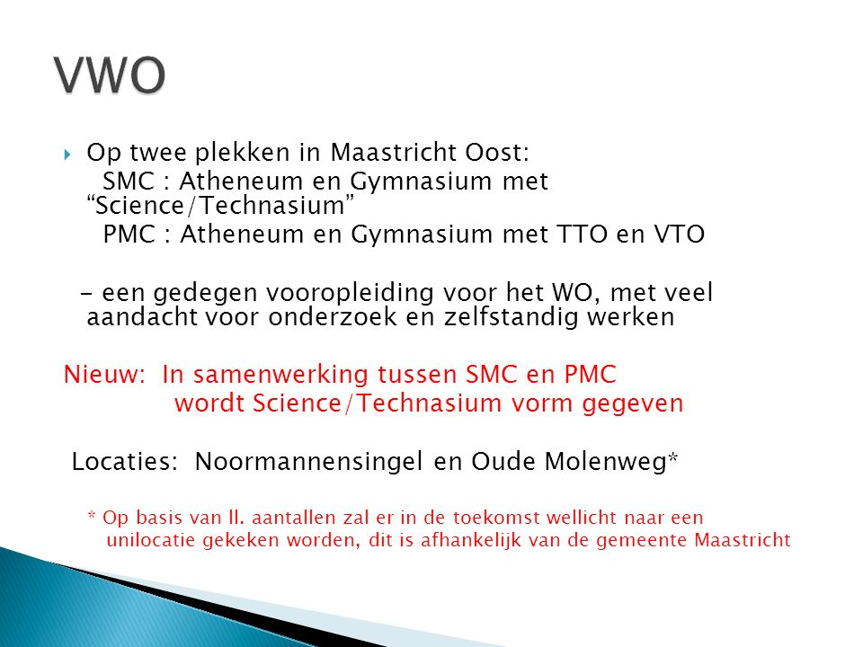 VWO Op twee plekken in Maastricht Oost: